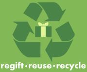 Be green. Regift.